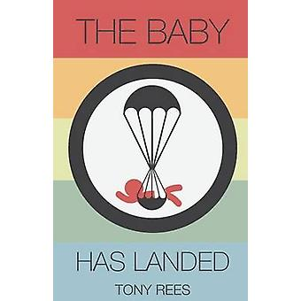 The Baby Has Landed A Companion to the Story of Jesus Birth by Rees & Tony