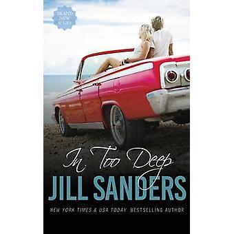In Too Deep by Sanders & Jill