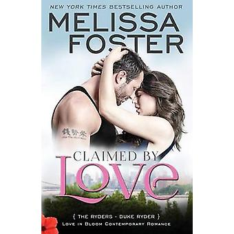 Claimed by Love Love in Bloom The Ryders Duke Ryder by Foster & Melissa
