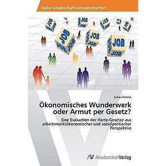 Okonomisches Wunderwerk Oder Armut Per Gesetz by Fervers Lukas