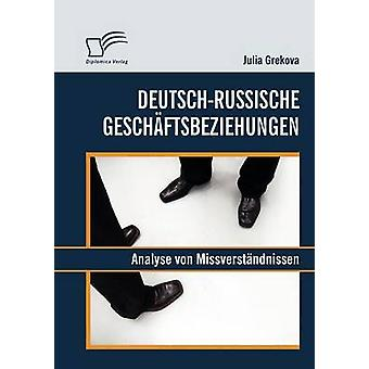 Deutschrussische Geschftsbeziehungen Analyse von Missverstndnissen by Grekova & Julia