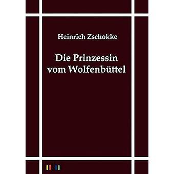 Die Prinzessin vom Wolfenbttel by Zschokke & Heinrich