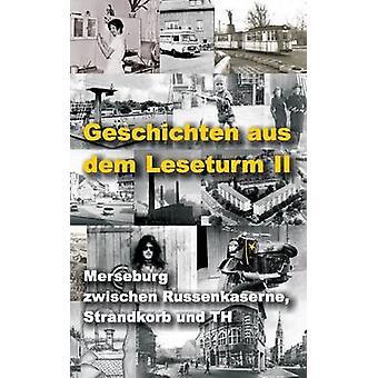 Geschichten aus dem Leseturm IIMerseburg zwischen Russenkaserne Strandkorb und TH by Mlzer & Katharina