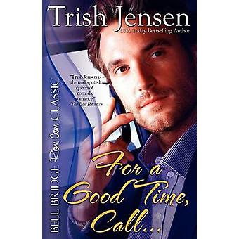 For A Good Time Call by Jensen & Trish