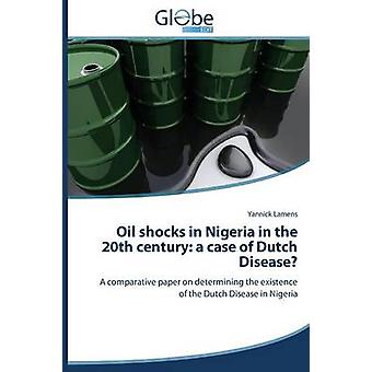 Oil Shocks in Nigeria in the 20th Century A Case of Dutch Disease by Lamens Yannick