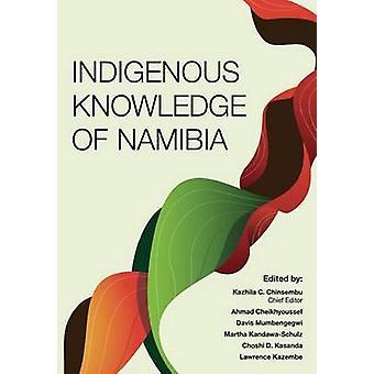Indigenous Knowledge of Namibia by Chinsembu & Kazhila C.