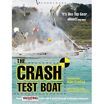 Crash Test Boat How Yachting Monthly Took a 40ft Boat Through 8 Disaster Scenarios par Paul Gelder