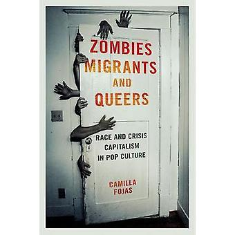 Zombies - Migrants - and Queers - Race and Crisis Capitalism in Pop Cu