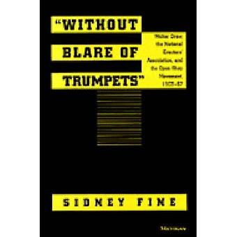Without Blare of Trumpets - Walter Drew - the National Erectors' Assoc