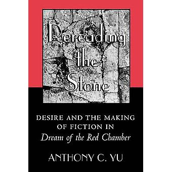 Rereading the Stone - Desire and the Making of Fiction in Dream of the