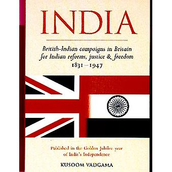 India - British-Indian Campaigns in Britain for Indian Reforms - Justi