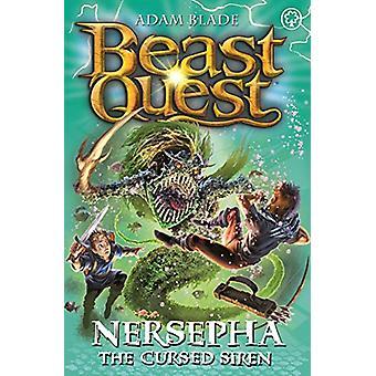 Beast Quest - Nersepha die verfluchte Sirene - Serie 22 Buch 4 von Adam Blad