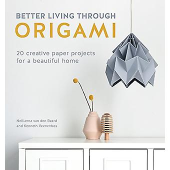 Better Living Through Origami - 20 creative paper projects for a beaut