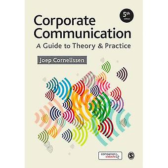 Corporate Communication - A Guide to Theory and Practice by Joep P. Co