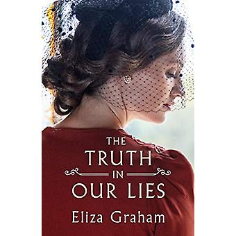 The Truth in Our Lies by Eliza Graham - 9781542044479 Book