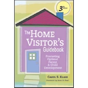 The Home Visitor's Guidebook - Promoting Optimal Parent and Child Deve