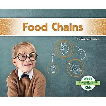 Beginning Science - Food Chains by Grace Hansen - 9781644942673 Book