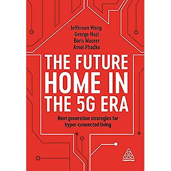 The Future Home in the 5G Era - Next Generation Strategies for Hyper-c
