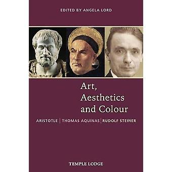 Taide - Estetiikka ja väri - Aristoteles - Thomas Aquinas - Rudolf Stei