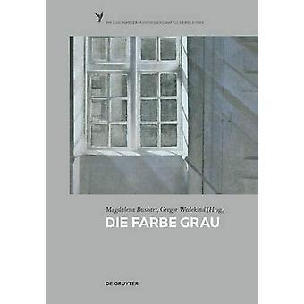 Die Farbe Grau by Magdalena Bushart - 9783110372793 Book