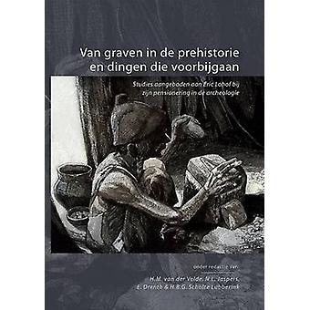 Van Graven in De Prehistorie En Dingen Die Voorbijgaan - Studies Aange