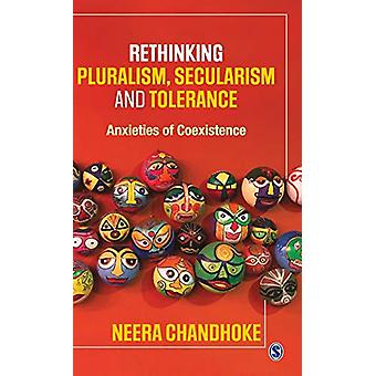 Rethinking Pluralism - Secularism and Tolerance - Anxieties of Coexist
