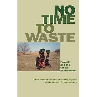 No Time to Waste - Poverty and the Global Environment by Joan Davidson