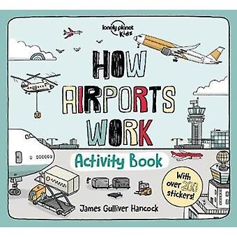 How Airports Work Activity Book by James Gulliver Hancock