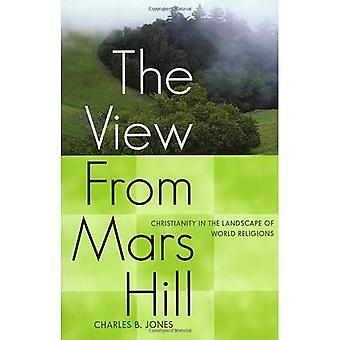 The View from Mars Hill: Christianity in the Landscape of World Religions