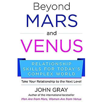 Beyond Mars and Venus: Relationship Skills for Today�s Complex World