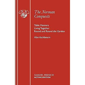 Norman Conquests by Alan Ayckbourn - 9780573015762 Book