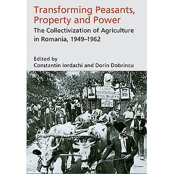 Transforming Peasants - Property and Power - The Collectivization of A