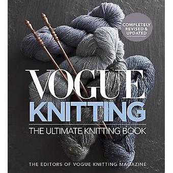 Vogue Knitting The Ultimate Knitting Book - Revised and Updated by Vog
