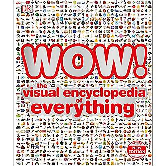 WOW! - The visual encyclopedia of everything by DK - 9780241364352 Book