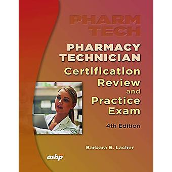 Pharmacy Technician Certificate Review & Practice Exam by Barbara