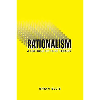 Rationalism - A Critique of  Pure Theory by Brian Ellis - 978192500355