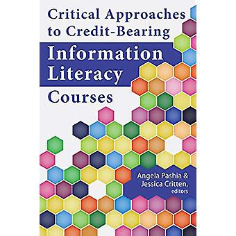Critical Approaches to Credit-Bearing Information Literacy Courses by