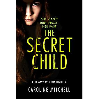 Secret Child by Caroline Mitchell - 9781503905023 Book