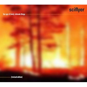 Sciflyer - Age of Lovely Intimate Things (Revised Edition) [CD] USA import