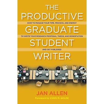 The Productive Graduate Student Writer by Allen & Jan E.