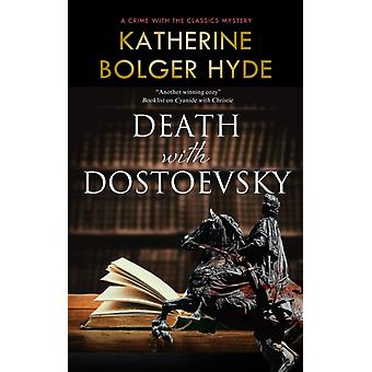 Death with Dostoevsky by Hyde & Katherine Bolger