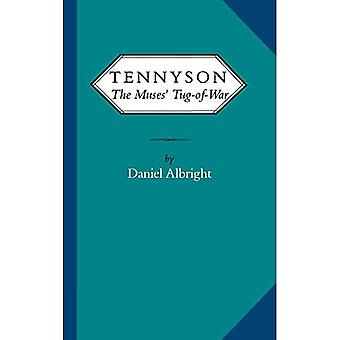 Tennyson: The Muses' Tug of War (Victorian Literature and Culture Series)