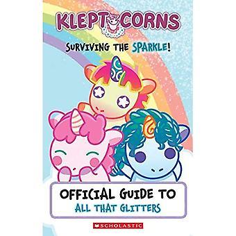 Overleven van de Sparkle! een officiële gids voor all that glitters (Kleptocorns)