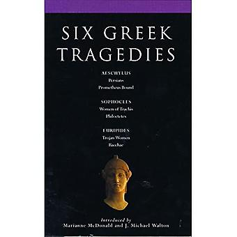 Six Greek Tragedies: Persians/ Prometheus Bound/ Women of Trachis/ Philoctetes/ Trojan Women/ Bacchae:  Persians ,  Prometheus Bound ,  Women of Trachis , Philoctetes , Trojan ,  ... Women ,  Bacchae  (Classical Dramatists)