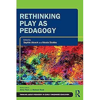 Rethinking Play as Pedagogy� (Thinking About Pedagogy in Early Childhood Education)