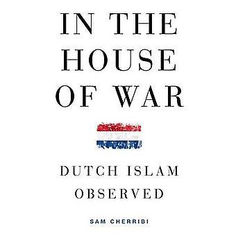 In the House of War - Dutch Islam Observed by Sam Cherribi - 978019997