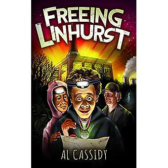 Freeing Linhurst - (Book 1) by Al Cassidy - 9780692872345 Book