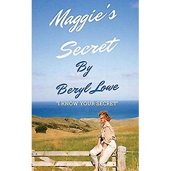 Maggies Secret by Beryl Lowe - 9780957452398 Book