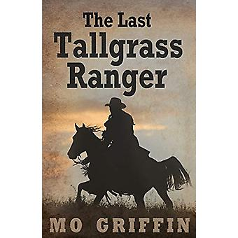 The Last Tallgrass Ranger by Mo Griffin - 9781627876735 Book