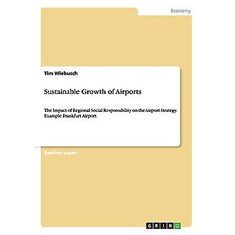 Sustainable Growth of Airports by Tim Wiebusch - 9783656654124 Book
